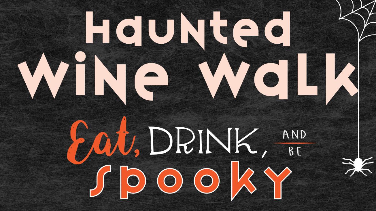 Haunted Wine Walk, Eat Drink & Be Spooky